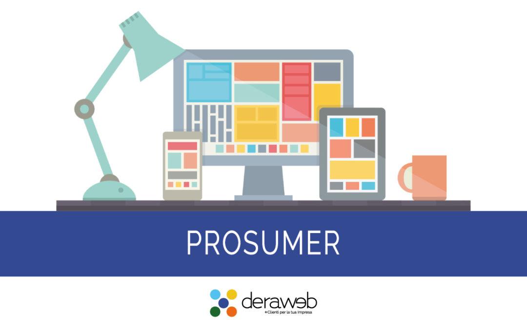 Prosumer: scopri come attirare i nuovi consumatori