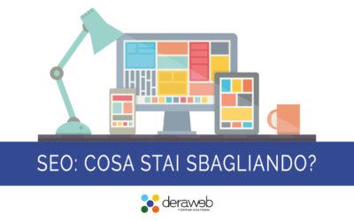 SEO: Scopri cosa stai sbagliando nel tuo sito web aziendale
